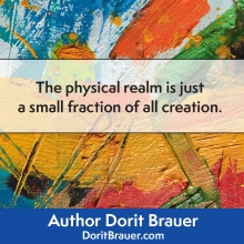 The Physical Realm is a Small Fraction of All Creation