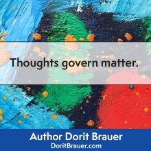 Thoughts Govern Matter